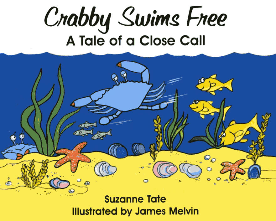 Crabbys Water Wish, A Tale of Saving Sea Life (Suzanne Tates Nature Series)